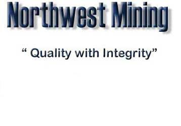"Norhwest Mining ""Quality with Intregrity"""